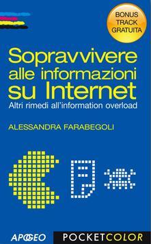 Sopravvivere alle informazioni su internet. Altri rimedi all'information overload. Bonus track - Alessandra Farabegoli - ebook