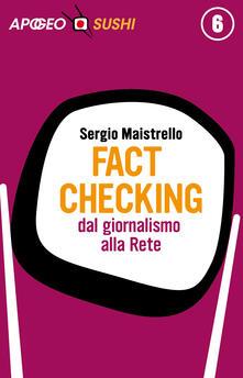 Fact checking. Dal giornalismo alla rete - Sergio Maistrello - ebook