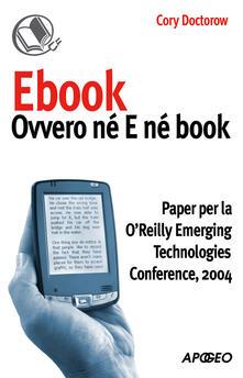Ebook: ovvero né E né book - Cory Doctorow - ebook