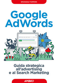Google AdWords. Guida strategica all'advertising e al search marketing - Emanuele Tamponi - ebook