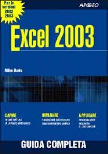 Foto Cover di Excel 2003, Libro di Mike Davis, edito da Apogeo