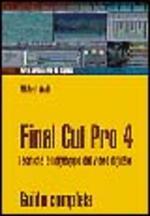 Final Cut Pro 4. Tecniche di montaggio e editing video