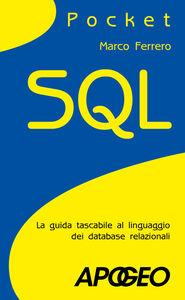 Libro SQL. La guida tascabile al linguaggio di interrogazione dei database Marco Ferrero