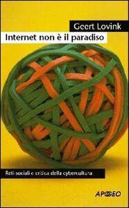 Foto Cover di Internet non è il paradiso, Libro di Geert Lovink, edito da Apogeo