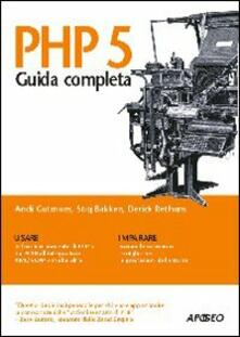 PHP 5 - Andi Gutmans,Stig Bakken,Derick Rethans - copertina