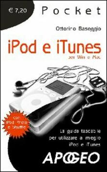 Ipabsantonioabatetrino.it Ipod e iTunes. La guida tascabile per utilizzare al meglio iPod e iTunes Image