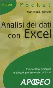Analisi dei dati con Excel. Funzionalità avanzate e utilizzo professionale di Excel - Francesco Borazzo - copertina