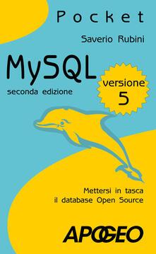 MySQL 5. Mettersi in tasca il database in open source - Saverio Rubini - copertina