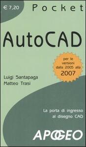 AutoCAD. La porta di ingresso al disegno CAD - Luigi Santapaga,Matteo Trasi - copertina
