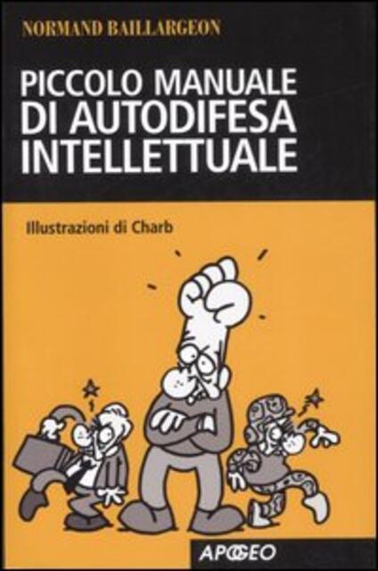 Piccolo manuale di autodifesa intellettuale -  Normand Baillargeon - copertina