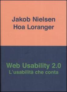 Web usability 2.0. L'usabilità che conta - Jakob Nielsen,Hoa Loranger - copertina