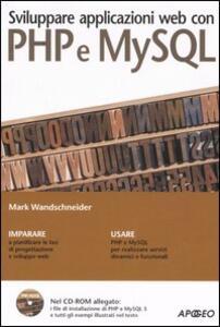 Sviluppare applicazioni web con PHP e MySQL. Con CD-ROM - Marc Wandschneider - copertina