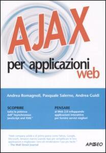 Ajax per applicazioni web - Andrea Romagnoli,Pasquale Salerno,Andrea Guidi - copertina