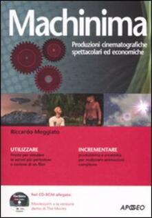 Machinima. Produzioni cinematografiche spettacolari ed economiche. Con CD-ROM.pdf
