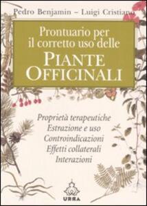 Prontuario per il corretto uso delle piante officinali - Pedro Benjamin,Luigi Cristiano - copertina