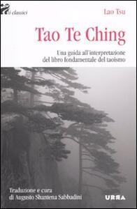 Tao Te Ching. Una guida all'interpretazione del libro fondamentale del taoismo - Lao Tzu - copertina
