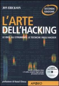 L' arte dell'hacking. Con CD-ROM - Jon Erickson - copertina