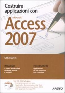 Costruire applicazioni con Access 2007. Con CD-ROM - Mike Davis - copertina
