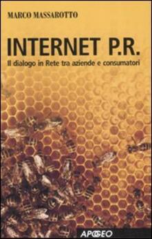 Internet P.R. Dialogo in rete tra aziende e consumatori - Marco Massarotto - copertina