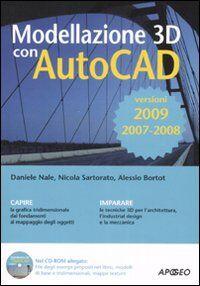 Modellazione 3D con AutoCAD 2007-2008-2009. Con CD-ROM