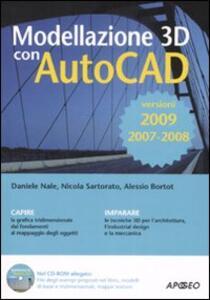 Modellazione 3D con AutoCAD 2007-2008-2009. Con CD-ROM - Daniele Nale,Nicola Sartorato,Alessio Bortot - copertina