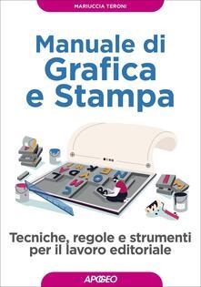 Manuale di grafica e stampa - Mariuccia Teroni - copertina