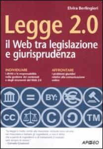 Libro Legge 2.0. Il Web tra legislazione e giurisprudenza Elvira Berlingieri