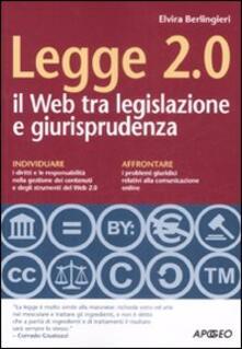 Legge 2.0. Il Web tra legislazione e giurisprudenza - Elvira Berlingieri - copertina