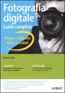 Fotografia digitale. Guida completa - Paolo Poli - copertina