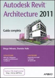 Autodesk Revit Architecture 2011 - Daniele Nale,Diego Minato - copertina