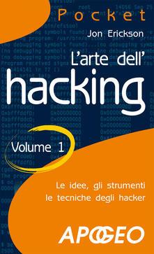 L' arte dell'hacking. Vol. 1 - Jon Erickson - copertina