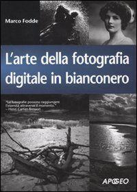 L' arte della fotografia digitale in bianconero