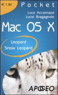 Mac OS X. Leopard. Snow Leopard di Luca Accomazzi