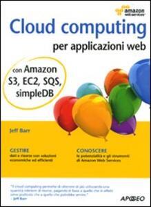 Cloud computing per applicazioni web - Jeff Barr - copertina