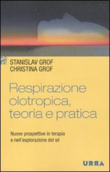 Premioquesti.it Respirazione olotropica. Teoria e pratica. Nuove prospettive in terapia e nell'esplorazione del sé Image