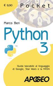 Python 3. Guida tascabile al linguaggio di Google, Star Wars e la NASA - Marco Beri - copertina