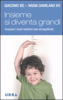 Insieme si diventa grandi. Crescere i nostri bambini sani ed equilibrati.pdf