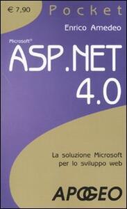 ASP.NET 4. La soluzione Microsoft per lo sviluppo web - Enrico Amedeo - copertina