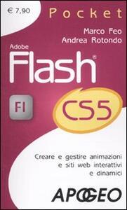 Adobe Flash CS5. Creare e gestire animazioni e siti web interattivi e dinamici - Marco Feo,Andrea Rotondo - copertina