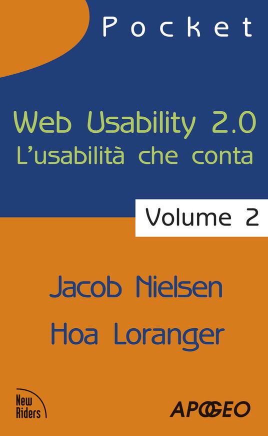 Web usability 2.0. L'usabilità che conta. Vol. 2 - Jakob Nielsen,Hoa Loranger - copertina