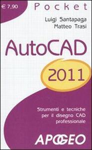 AutoCad 2011 - Luigi Santapaga,Matteo Trasi - copertina