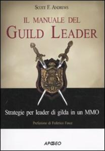Il manuale del guild leader. Strategie per leader di gilda in un MMO - Scott F. Andrews - copertina