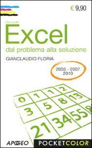 Excel. Dal problema alla soluzione - Gianclaudio Floria - copertina