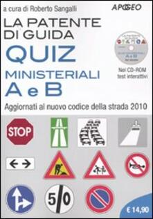 Premioquesti.it La patente di guida. Quiz ministeriali A e B. Aggiornati al nuovo codice della strada 2010. Con CD-ROM Image