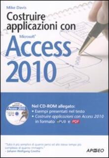 Costruire applicazioni con Access 2010. Con CD-ROM - Mike Davis - copertina