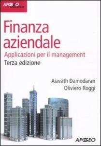 Finanza aziendale. Applicazioni per il management - Aswath Damodaran,Oliviero Roggi - copertina