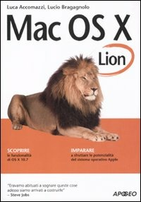 Mac OS X Lion. Guida completa - Accomazzi Luca Bragagnolo Lucio - wuz.it