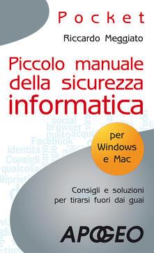 Piccolo manuale della sicurezza informatica - Riccardo Meggiato - copertina
