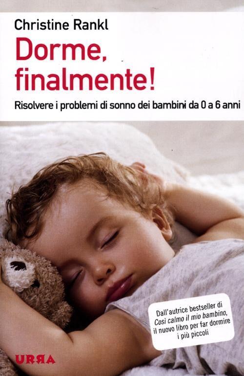 Dorme, finalmente! Risolvere i problemi di sonno dei bambini da 0 a 6 anni