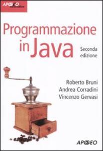 Programmazione in Java. Con CD-ROM - Roberto Bruni,Andrea Corradini,Vincenzo Gervasi - copertina